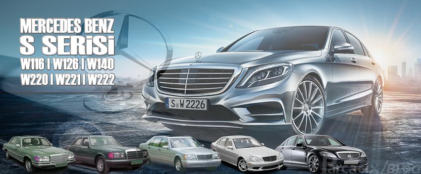 Mercedes S Serisi nedir? Kasaları - Modelleri - Fiyat bilgisi | Parcacix BLOG